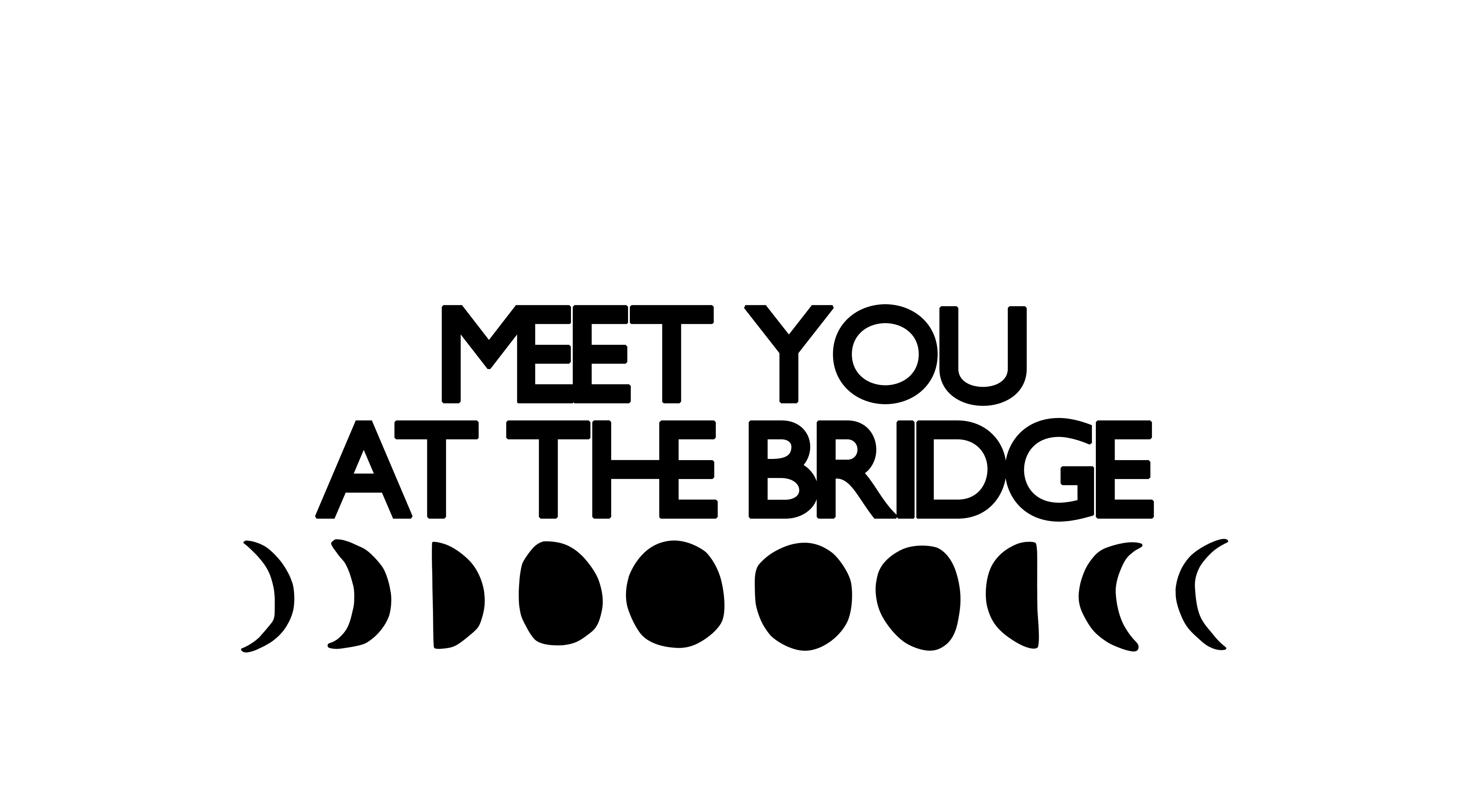 Meet You at the Bridge